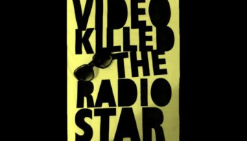 Video Killed the Radio Star1